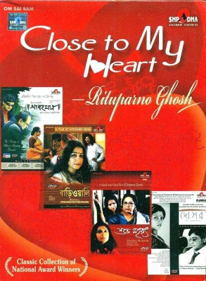 Buy Close To My Heart - Rituparno Ghosh (Abohoman, Bariwali, Shubho Mahurat, Dosar): Av Media