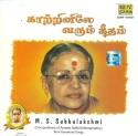 Kaatrinile Varum Geetham - M.S. Subbulakshmi: Av Media