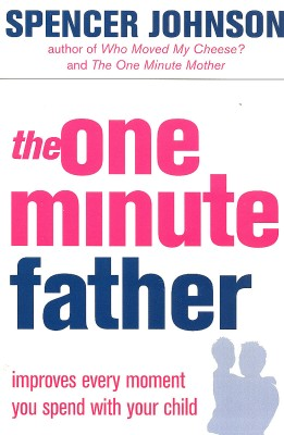 The One Minute Father : Improves Every Moment you Spend with your Child price comparison at Flipkart, Amazon, Crossword, Uread, Bookadda, Landmark, Homeshop18