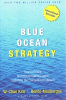 Blue Ocean Strategy: How to Create Uncontested Market Space and Make the Competition Irrelevant 1st Edition: Book