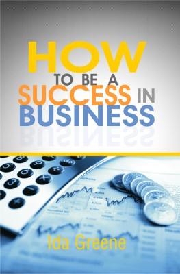 Buy How to Be a Success in Business 1st  Edition: Book