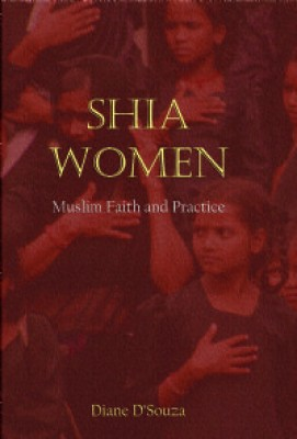 Buy Shia Women: Muslim Faith and Practice: Book