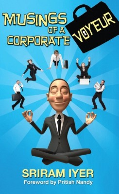 Buy Musings Of A Corporate\nVoyeur: Book