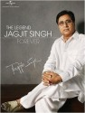 The Legend Jagjit Singh Forever: Av Media