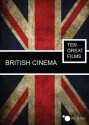 British Cinema Ten Great Films: Av Media