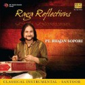 Raga Reflections - Pandit Bhajan Sapori: Av Media