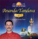 The Art Of Living: Ananda Tandava: Av Media