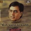 Woh Kagaz Ki Kashti-Jagjit Singh: Av Media