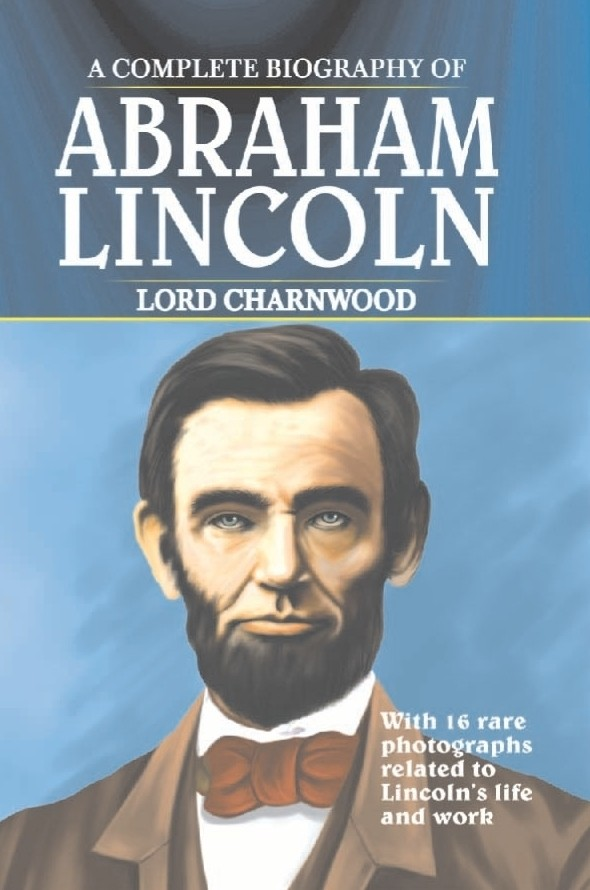 a biography of abraham lincoln the president Abraham lincoln was the 16th president of the united states kids learn about his biography and life story.