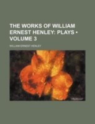 William Ernest Henley works list