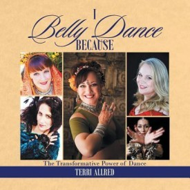 I Belly Dance Because: The Transformative Power of Dance (Paperback)