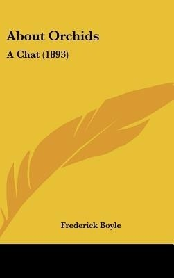 About Orchids: A Chat (1893) (English) price comparison at Flipkart, Amazon, Crossword, Uread, Bookadda, Landmark, Homeshop18