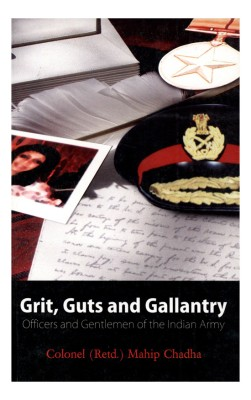Buy Grit, Guts and Gallantry : Officers and Gentlemen of the Indian Army: Book