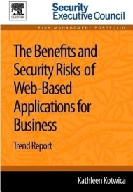 The Benefits and Security Risks of Web-Based Applications for Business (Paperback)