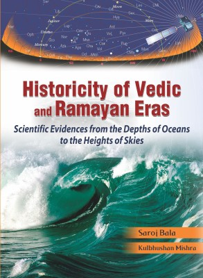 Buy Historicity of Vedic and Ramayan Eras with Detailed Scientific Papers Enlarged Edition Enlarged Edition: Book