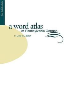 Word Atlas of Pennsylvania German (Studies of the Max Kade Institute for German-American Studies) (English) (Hardcover)