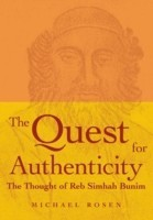 The Quest for Authenticity: The Thought of Reb Simhah Bunim (English): Book