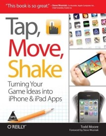 Tap, Move, Shake: Turning Your Game Ideas into iPhone & iPad Apps (English) (Paperback)