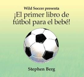 El Primer Libro de Futbol Para el Bebe! = Baby's First Soccer Book! (Board Books)