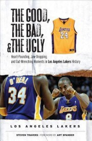 The Good, the Bad, and the Ugly Los Angeles Lakers: Heart-Pounding, Jaw-Dropping, and Gut-Wrenching Moments from Los Angeles Lakers History (Good, the Bad, & the Ugly) (English) (Hardcover)
