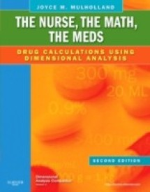 The Nurse, The Math, The Meds: Drug Calculations Using Dimensional Analysis, 2E (English) 2 Rev ed Edition (Paperback)