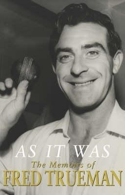 As It Was: The Memoirs of Fred Trueman
