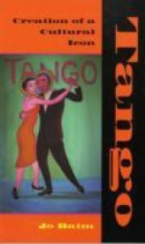 Tango: Creation of a Cultural Icon (English) (Paperback)