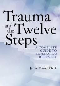 Trauma and the Twelve Steps (English) (Paperback)