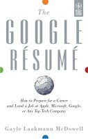The Google Resume: How to Prepare for a Career and land a Job at Apple, Microsoft, Google, or Any Top Tech Company (English): Book