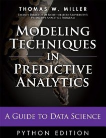 Modeling Techniques in Predictive Analytics with Python and R: A Guide to Data Science (English) (Hardcover)