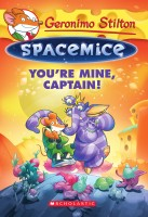 Geronimo Stilton Spacemice#2 : You're Mine, Captain! (English): Book