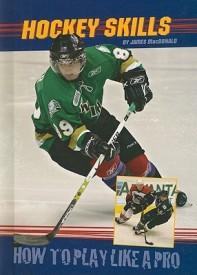 Hockey Skills( Series - How to Play Like a Pro ) (English) (Library Binding)