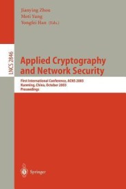 Applied Cryptography and Network Security: First International Conference, Acns 2003. Kunming, China, October 16-19, 2003, Proceedings (English) 1st Edition (Paperback)