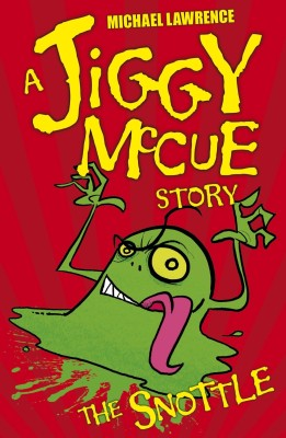 Jiggy Mccue The Snottle New Edition By Michael Lawrence