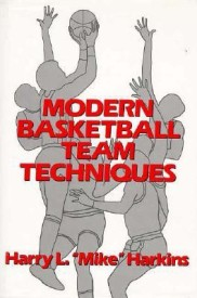 Modern Basketball Team Techniques - A Comprehensive Guide to Trading Methods and Applications (English) 1st Edition (Cloth Bound)