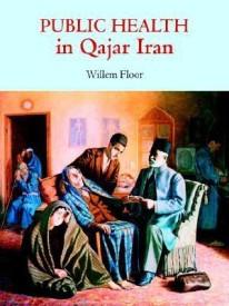 Public Health in Qajar Iran (English) (Paperback)