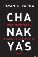 Chanakya's: New Manifesto to Resolve the Crisis Within India (English): Book