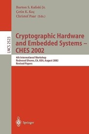 Cryptographic Hardware and Embedded Systems - CHES 2002: 4th International Workshop, Redwood Shores, CA, USA, August 13-15, 2002, Revised Papers (Lecture Notes in Computer Science) (English) XIV, 612 P. ed. Edition (Paperback)