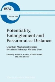 Potentiality, Entanglement and Passion-At-A-Distance: Quantum Mechanical Studies for Abner Shimony, Volume Two (English) (Paperback)