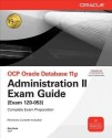 OCP Oracle Database 11g Administration Exam Guide (Part - II): Book