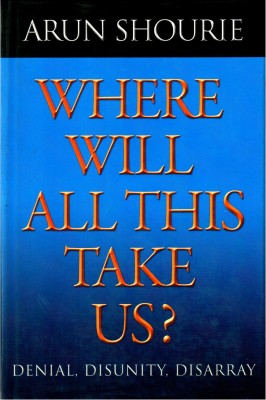 Buy Where Will All This Take Us? Denial, Disunity, Disarray HB: Book