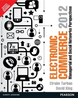 Electronic Commerce 2012: A Managerial and Social Networks Perspective (Global E