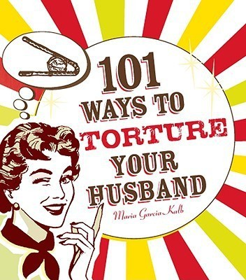 101 Ways to Torture Your Husband (English) price comparison at Flipkart, Amazon, Crossword, Uread, Bookadda, Landmark, Homeshop18