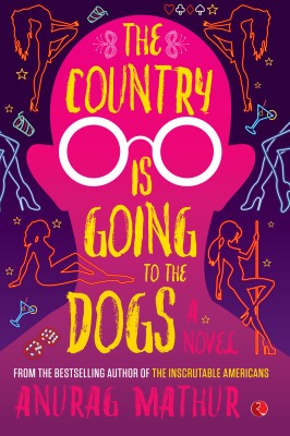 The Country is Going to the Dogs : A Novel price comparison at Flipkart, Amazon, Crossword, Uread, Bookadda, Landmark, Homeshop18