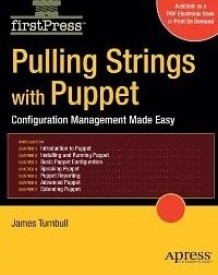 Pulling Strings with Puppet: Configuration Management Made Easy (English) 1st Edition (Paperback)