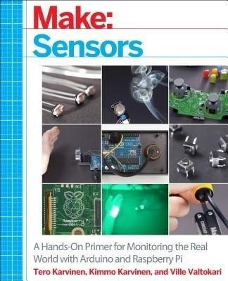 Make Sensors A Hands On Primer For Monitoring The Real border=