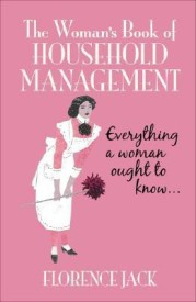 The Woman's Book of Household Management: Contains Everything a Woman Ought to Know (English) (Paperback)