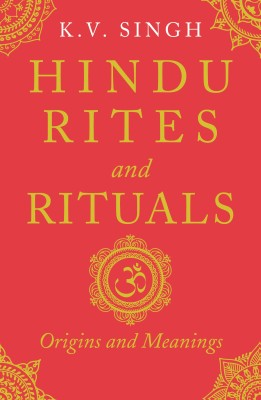 Hindu Rites and Rituals : Origins and meanings (English) price comparison at Flipkart, Amazon, Crossword, Uread, Bookadda, Landmark, Homeshop18