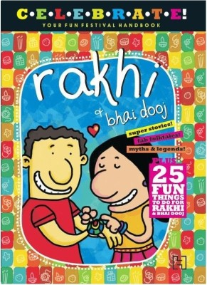 Buy Celebrate!: Your Fun Festival Handbook Rakhi And Bhai Dooj: Book