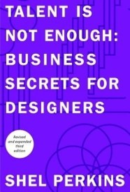Talent Is Not Enough: Business Secrets for Designers (English) (Paperback)